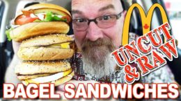 """McDonald's New Bagel Sandwiches """"UNCUT & RAW!"""" (YES! it's UNEDITED FOOTAGE!)"""