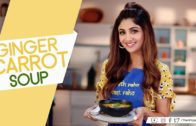 FOODporn.pl Ginger Carrot Soup | Shilpa Shetty Kundra | Healthy Recipes | The Art Of Loving Food