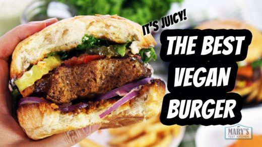 THE BEST VEGAN BURGER | Recipe by Mary's Test Kitchen
