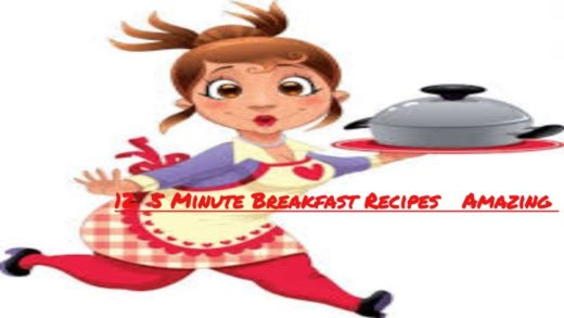 12  5 Minute Breakfast Recipes   Amazing