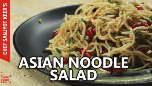 Asian Noodle Salad recipe by Chef Sanjyot Keer