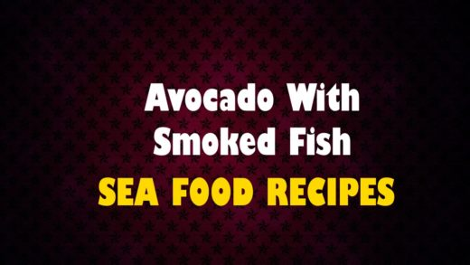 Avocado With Smoked Fish - Seafood Recipes - Health Channel