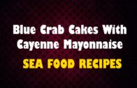FOODporn.pl Blue Crab Cakes With Cayenne Mayonnaise – Seafood Recipes – HealthChannel