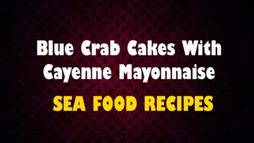 Blue Crab Cakes With Cayenne Mayonnaise - Seafood Recipes - HealthChannel