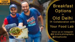 Breakfast Options In Old Delhi With Your Food Lab