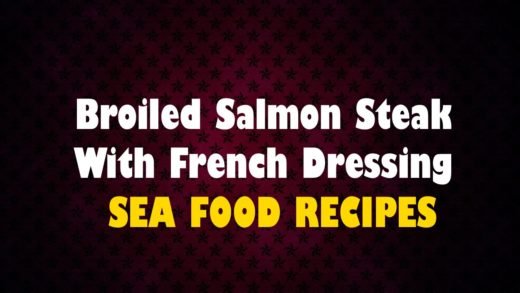 Broiled Salmon Steak With French Dressing - Seafood Recipes - Health Channel