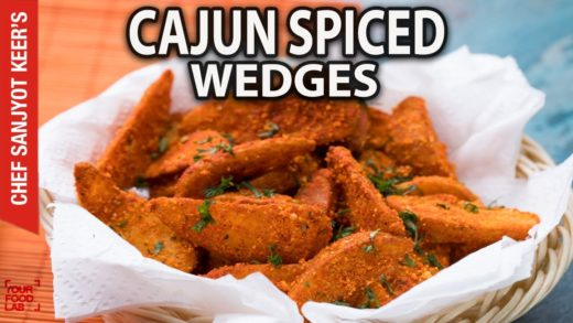 Cajun Spiced Potato Wedges recipe by Chef Sanjyot Keer