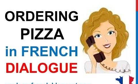 French Lesson 76 - Ordering pizza on the phone - How to order food Dialogue English subtitles