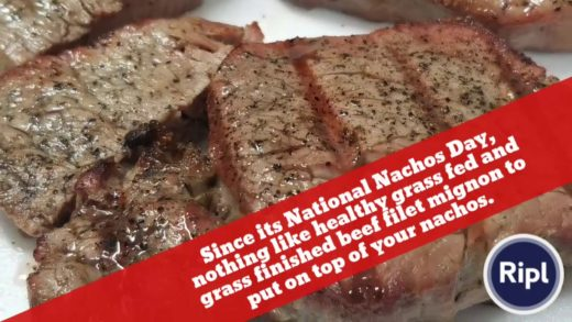 Since its National Nachos Day, nothing like healthy grass fed and grass finished beef filet mignon …
