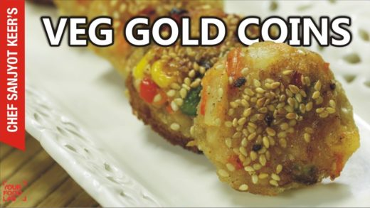 Veg Gold Coins recipe by Chef Sanjyot Keer