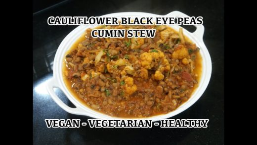 Vegan Recipes - Cauliflower Black Eye Peas Cumin Stew - Lobia