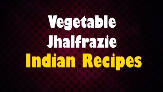 Vegetable Jhalfrazie - Indian Recipes - Easy To Learn