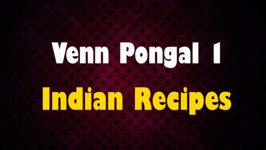 Venn Pongal 1 - Indian Recipes - Easy To Learn