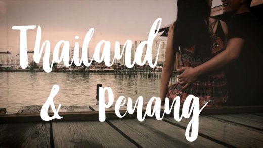A trailer of Thailand and Penang trip