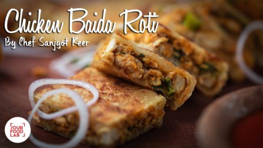Chicken Baida Roti Recipe | Chef Sanjyot Keer