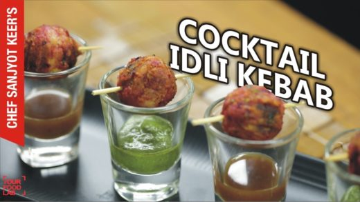 Cocktail Idli Kebabs recipe by Chef Sanjyot Keer