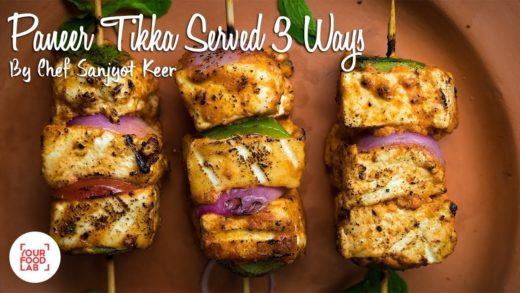 Paneer Tikka Served 3 Ways Recipe | Chef Sanjyot Keer