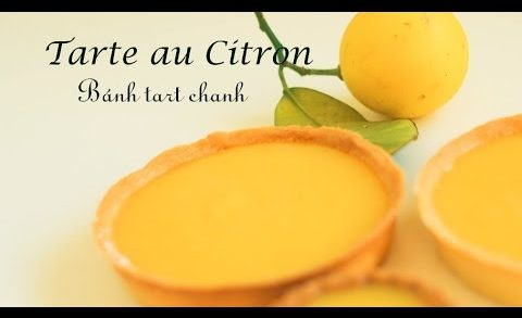 Tarte au citron - Lemon tart - Bánh tart chanh (French style)