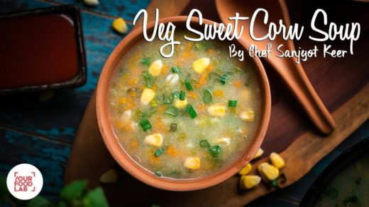 Veg Sweet Corn Soup Recipe | Chef Sanjyot Keer