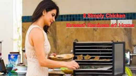 8 Simply Chicken Breast Recipes at Home - How To Cook Chicken??