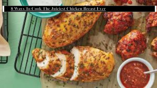 8 ways  to Make a Perfectly Juicy Chicken Breast - Every Time??