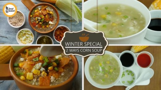 Chicken Corn Soup 2 ways winter special Recipes By Food Fusion