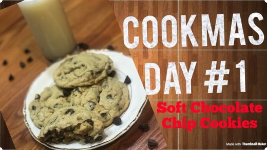 CookMas Day # 1 Soft Tasty Chocolate Chip Cookies [Inspired by Laura Vitale]