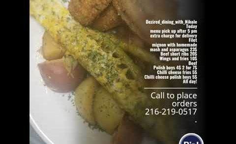 Dezired_dining_with_Nikole Today menu pick up after 5 pm extra charge for delivery  Filet mignon wi…