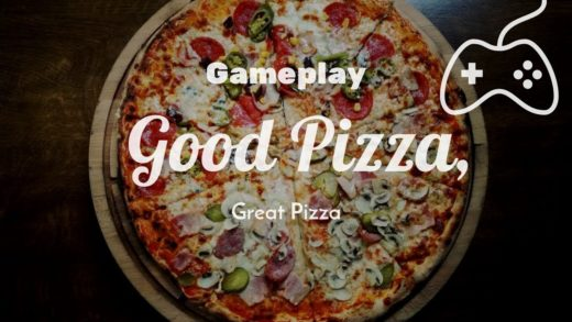 Gameplay : Good Pizza, Great Pizza!!!