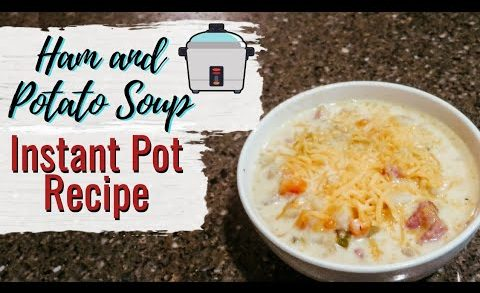 Ham and Potato Soup Instant Pot Recipe | Cook With Me | DandV's Family