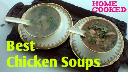 How to Make The Best Chicken Soup from Scratch   Chicken Clear and Chicken Hot & Sour Soup Recipes