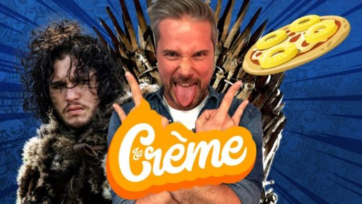 LA CRÈME #11 : Game of Thrones & la Pizza Ananas