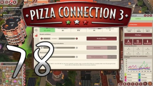 Let's Play Pizza Connection 3 (100%/Blind) - Part 78: Kreditwürdig