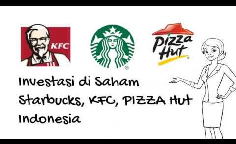Saham | Kinerja Saham Starbucks, KFC, Pizza Hut Indonesia