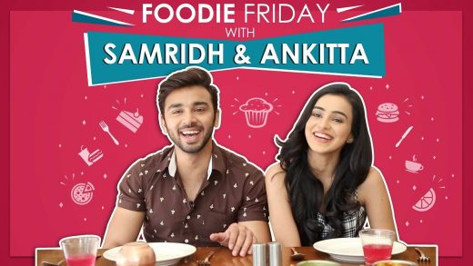 Foodie Friday With Ankitta Sharma And Samridh Bawa | Episode 3 | Exclusive