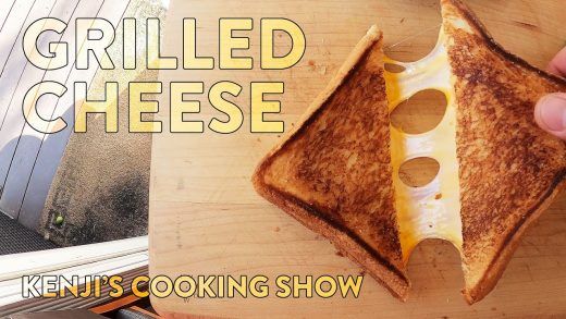 Good Grilled Cheese | Kenji's Cooking Show