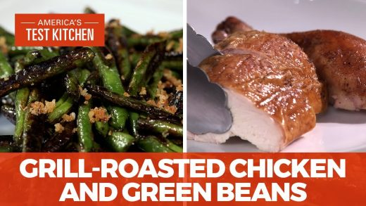 How to Make Easy Grilled Whole Chicken and Skillet-Charred Green Beans