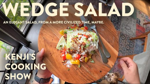 Wedge Salads are Great   Kenji's Cooking Show