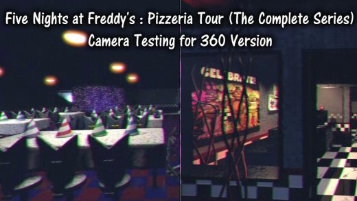 Five Nights at Freddy's 1 Pizzeria Tour (The Complete Series) - Camera Testing For 360 Version